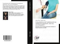 Couverture de Consultation de l'adolescent en médecine générale: seul ou accompagné?