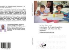 Bookcover of Incidence de la participation parentale à la réussite des écoliers