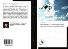 Обложка Protection de vidéo comprimée avec chiffrement sélectif réduit