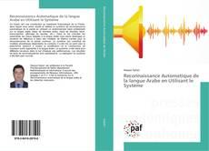 Bookcover of Reconnaissance Automatique de la langue Arabe en Utilisant le Système