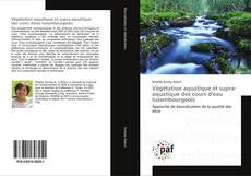 Portada del libro de Végétation aquatique et supra-aquatique des cours d'eau luxembourgeois