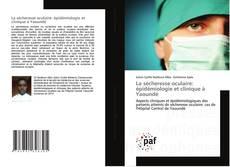Buchcover von La sécheresse oculaire: épidémiologie et clinique à Yaoundé