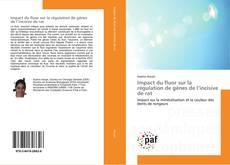 Обложка Impact du fluor sur la régulation de gènes de l'incisive de rat