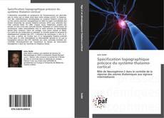 Обложка Spécification topographique précoce du système thalamo-cortical