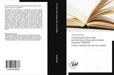 Обложка L'autonomisation des juridictions financières dans l'espace UEMOA