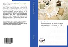 Bookcover of Écriture de soi et modification du rapport à l'écriture en FLE