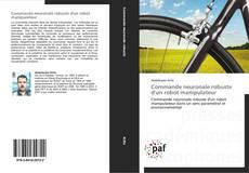 Bookcover of Commande neuronale robuste d'un robot manipulateur