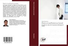 Bookcover of Plaisir et souffrance au travail
