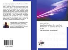Bookcover of La globalisation des marches financiers et les mutations du droit