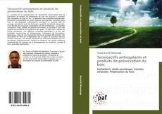 Couverture de Tensioactifs antioxydants et produits de préservation du bois