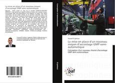 Capa do livro de La mise en place d'un nouveau moyen d'accostage GMP semi-automatique