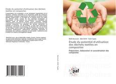 Couverture de Étude du potentiel d'utilisation des déchets textiles en composites