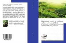 Capa do livro de La force des faibles ou comment se faire entendre à l'OMC