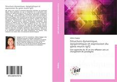 Bookcover of Structure dynamique, épigénétique et expression du gène murin Igf2