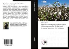 Обложка Dynamique et perspectives de la filière cotonnière du Burundi