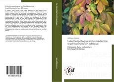 Bookcover of L'Anthropologue et la médecine traditionnelle en Afrique