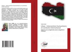 Bookcover of Libye : Intervention humanitaire et contexte international