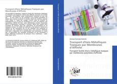 Transport d'Ions Métalliques Toxiques par Membranes d'Affinité的封面