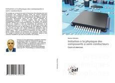Capa do livro de Initiation à la physique des composants à semi conducteurs