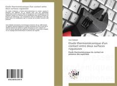 Capa do livro de Etude thermomécanique d'un contact entre deux surfaces rugueuses