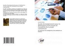 Portada del libro de Guide d'enseignement pour la Réalisation d'une Etude de Faisabilité d'un projet commercial