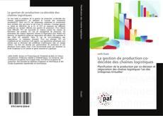 La gestion de production co-décidée des chaînes logistiques kitap kapağı