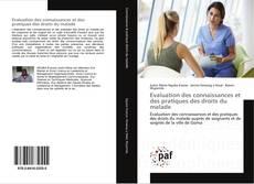 Evaluation des connaissances et des pratiques des droits du malade的封面