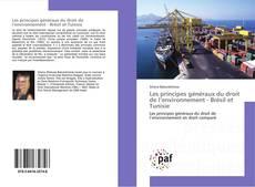 Borítókép a  Les principes généraux du droit de l'environnement - Brésil et Tunisie - hoz