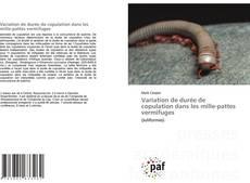 Couverture de Variation de durée de copulation dans les mille-pattes vermifuges