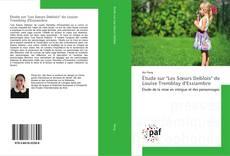 """Étude sur """"Les Sœurs Deblois"""" de Louise Tremblay d'Essiambre的封面"""