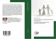 Bookcover of Transmissions et appropriations langagières