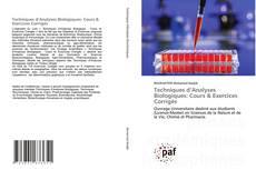 Bookcover of Techniques d'Analyses Biologiques: Cours & Exercices Corrigés