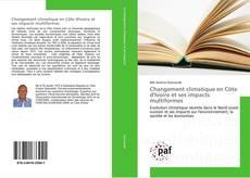 Buchcover von Changement climatique en Côte d'Ivoire et ses impacts multiformes