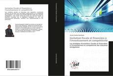 Incitation fiscale et financière à l'investissement et compétitivité kitap kapağı