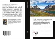 Buchcover von Etude géologique, géophysique et implications pétrolières