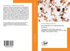 Capa do livro de Les infections à répétition de l'enfant