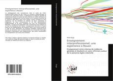 Couverture de Enseignement interprofessionnel, une expérience à Rouen