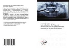 Bookcover of Les cellulites de l'espace masticateur d'origine dentaire