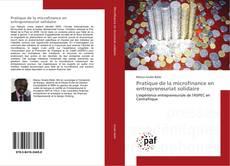 Bookcover of Pratique de la microfinance en entrepreneuriat solidaire