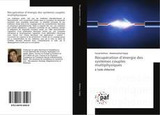 Borítókép a  Récupération d'énergie des systèmes couplés multiphysiques - hoz