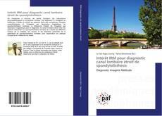 Intérêt IRM pour diagnostic canal lombaire étroit de spondylolisthésis kitap kapağı