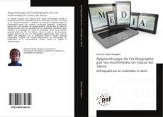 Bookcover of Apprentissage de l'orthographe par les multimédia en classe de 3ème