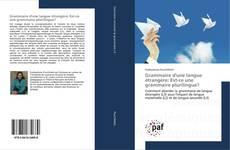 Bookcover of Grammaire d'une langue étrangère; Est-ce une grammaire plurilingue?