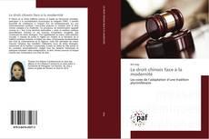 Couverture de Le droit chinois face à la modernité