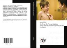 Asthme de l'enfant d'âge préscolaire : aspects cliniques et évolutifs kitap kapağı