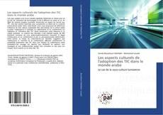 Bookcover of Les aspects culturels de l'adoption des TIC dans le monde arabe