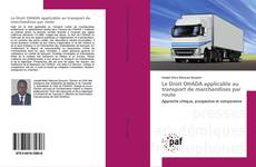 Bookcover of Le Droit OHADA applicable au transport de marchandises par route