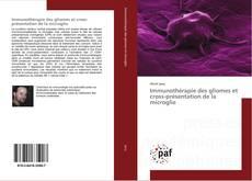 Portada del libro de Immunothérapie des gliomes et cross-présentation de la microglie