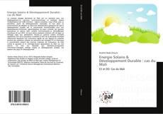 Bookcover of Energie Solaire & Développement Durable : cas du Mali