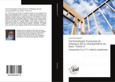 Portada del libro de Terminologie française et tchèque de la charpenterie en bois. Tome 3
